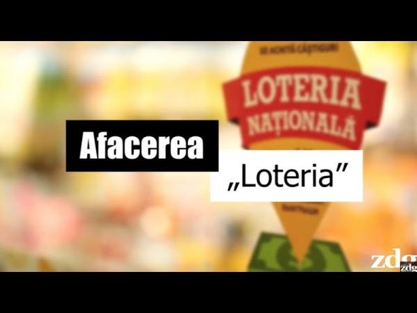 """Afacerea """"Loteria"""""""