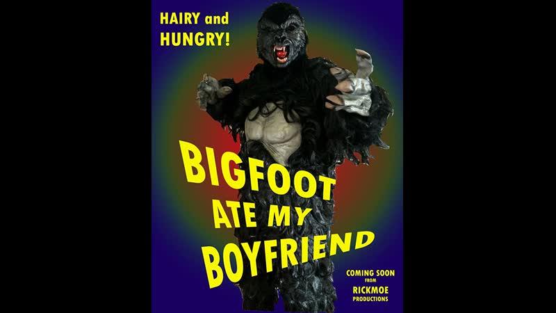 Bigfoot Ate My Boyfriend 2016