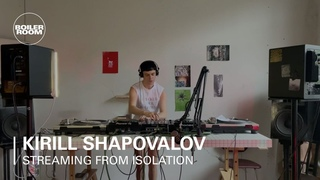 Kirill Shapovalov | Boiler Room: Streaming from Isolation with Popoff Kitchen
