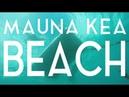 Mauna Kea Beach South Kohala Hawai i All Creation Testifies