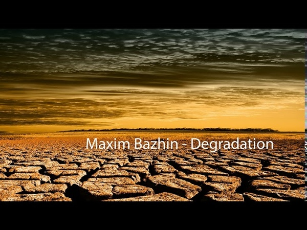 Maxim Bazhin Degradation