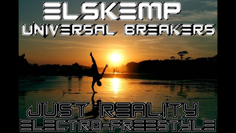ElSKemp feat Universal Breakers Just Reality Electro Freestyle Electro Freestyle Music