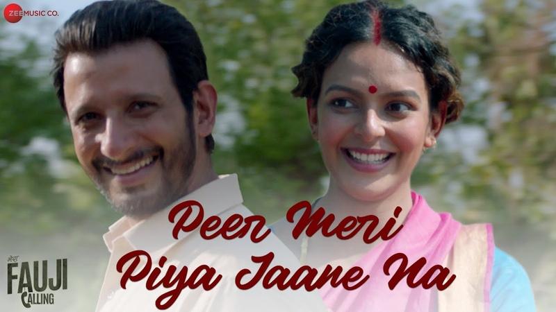 Peer Meri Piya Jaane Na Fauji Calling Sharman Joshi Vikram S Bidita B Rabbani Mustafa Khan