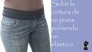 Sube la cintura de un jeans poniendo un elástico